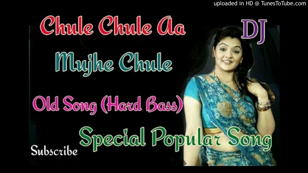Chule Chule Aa Mujhe Chule[Old Hindi Love Song Dj Mix]Popular Song