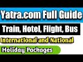 Yatra.com full guide | Flight Booking,hotel,Train,bus,holiday packages