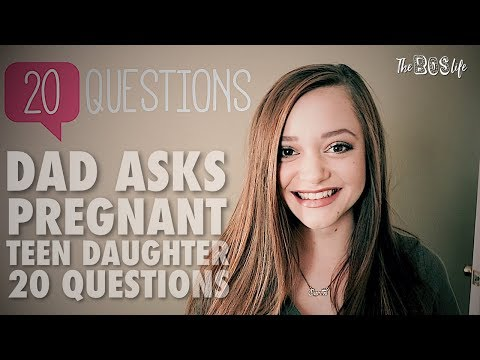 DAD ASKS PREGNANT TEEN DAUGHTER 20 QUESTIONS - Our Story Part 2