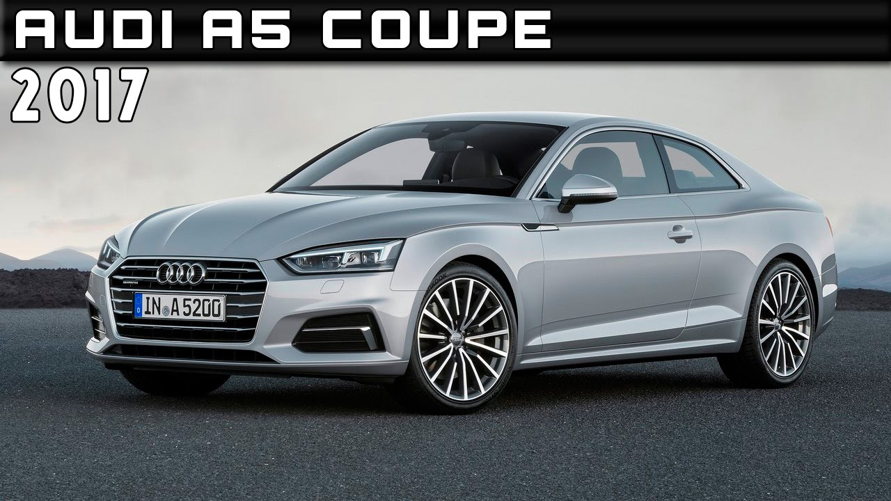 2017 Audi A5 Coupe Review Rendered Price Specs Release Date  YouTube