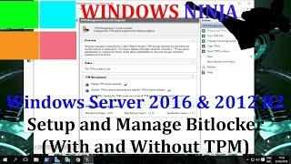 Windows Server 2016 and 2012 R2 - Setup and Manage Bitlocker (With and Without TPM)