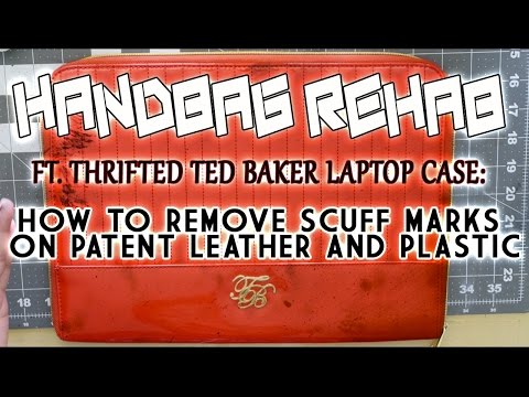HANDBAG REHAB - HOW TO REMOVE SCUFF MARKS ON PATENT LEATHER AND PLASTIC