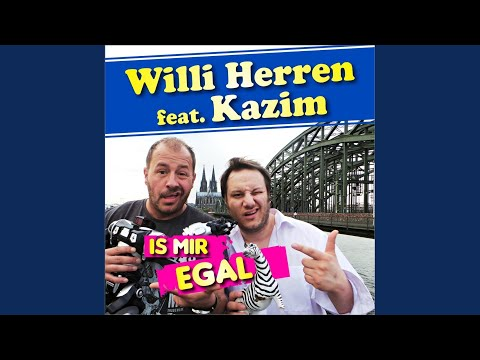 Is Mir Egal Willi Herren Feat Kazim Shazam