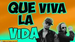 Wisin & Yandel - Que viva la vida(VandSmusic) /*lyrics*/
