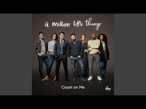 "Count On Me (From ""A Million Little Things: Season 2"")"