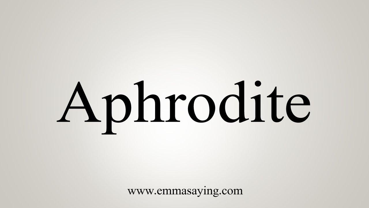 How To Say Aphrodite