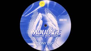 Moulage - Caresse Mon Corps (Sonic Experience remix)