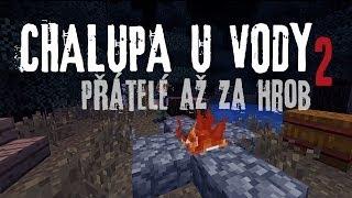 2013 cmm chalupa u vody 2 přtel až za hrob ł česk minecraft film part 1 2 cz hd
