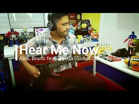 Hear Me Now - Alok Bruno Martini feat Zeeba Guitar Cover By Renan Marques