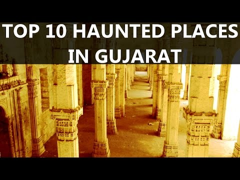 TOP 10 HAUNTED PLACES IN GUJARAT