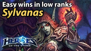Using Sylvanas to dominate in low ranks! Uber strong ranged assassin for carrying