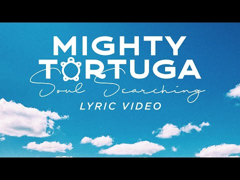 "Mighty Tortuga - ""Soul Searching"" (Official Lyric Video)"