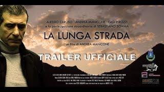 """""""La Lunga Strada"""" un film dI Andrea Manicone - TRAILER UFFICIALE"""