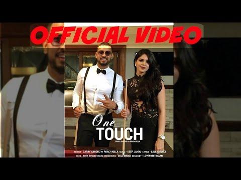 One Touch - Garry Sandhu ft Roach Killa -...