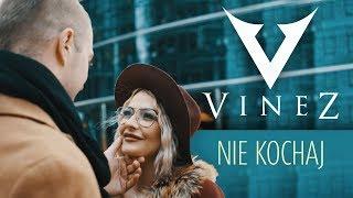 VINEZ - Nie kochaj (Oficjalny teledysk)