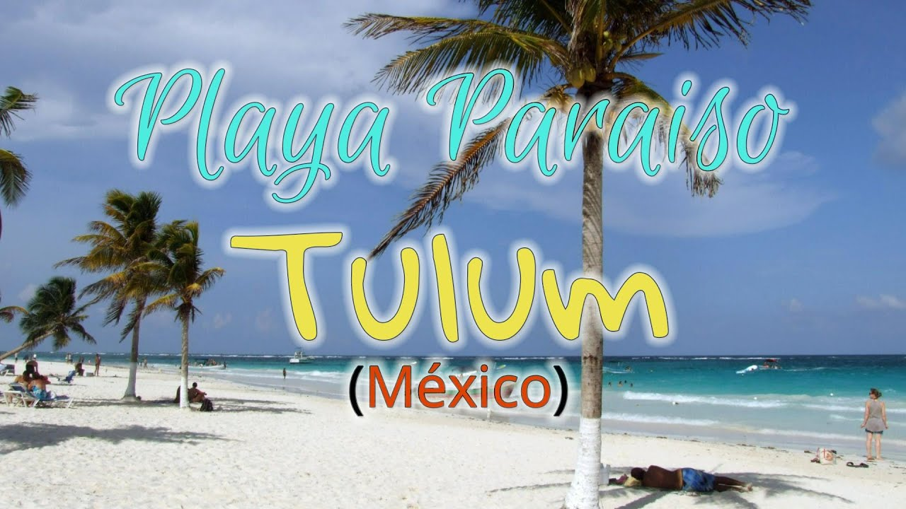 Playa Paraiso Paradise Beach Tulum Mexico