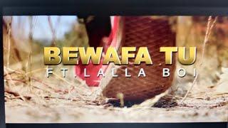 BEWAFA TU | FT.LALLA BOI | #OFFICIAL VIDEO SONG |2020