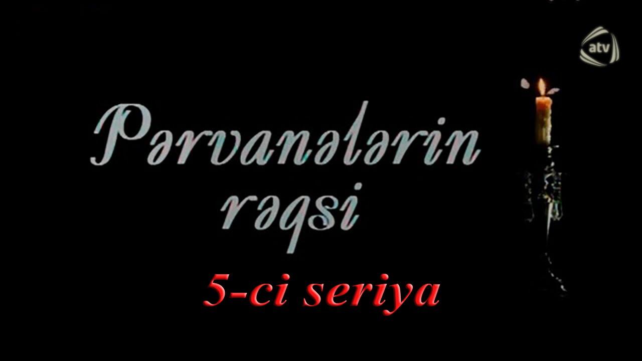 Pərvanələrin rəqsi (5-ci seriya)
