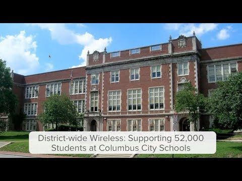 District-Wide Wireless: Supporting 52,000 Students at Columbus City Schools