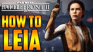 Star Wars Battlefront 2: How to Not Suck - Princess Leia Hero Guide and Review