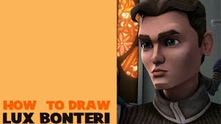 How to Draw Lux Bonteri From Star Wars Clone Wars