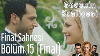 Gecenin Kraliçesi 15. Bölüm (Final) - Final Sahnesi