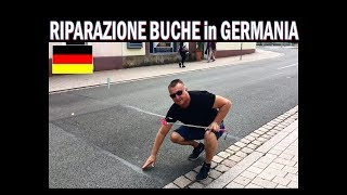 COME RIPARANO LE BUCHE in GERMANIA !!! ( confronto con l'Italia )