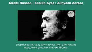 Download Video Mehdi Hassan || Akhyoon Aarzoo Akhyoon Iltjaoon ||  shaikh Ayaz MP3 3GP MP4