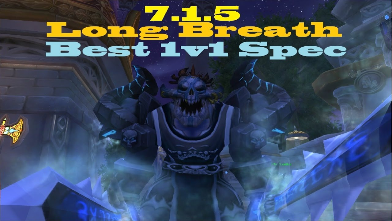 7 1 5 Frost Dk Pvp Spec Long Breath Talk Tips And Tricks Youtube