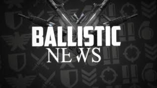 BALLISTIC NEWS 01