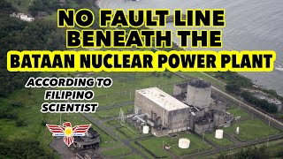 No Fault Line Beneath the Bataan Nuclear Power Plant, according to Filipino Scientist