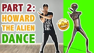 How To Do Howard The Alien Dance Part 2 (Tutorial #34.2) | Popular ...