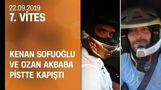 Kenan Sofuoğlu ve Ozan Akbaba pistte kapıştı - 7. Vites 22.09.2019 Pazar