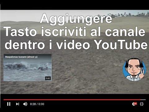 Mettere Tasto Iscriviti Al Canale In Video Youtube Youtube