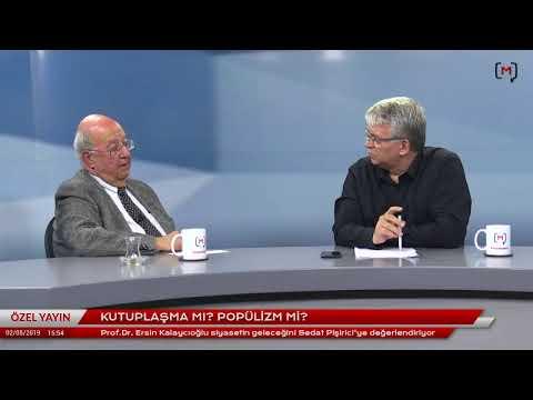 Kutuplaşma Mı? Popülizm Mi? Konuk: Prof. Dr. Ersin Kalaycıoğlu