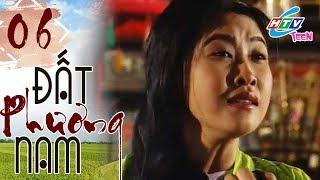Đất Phương Nam - Tập 06 | HTVC Giải Trí Việt Nam Hay Nhất 2019