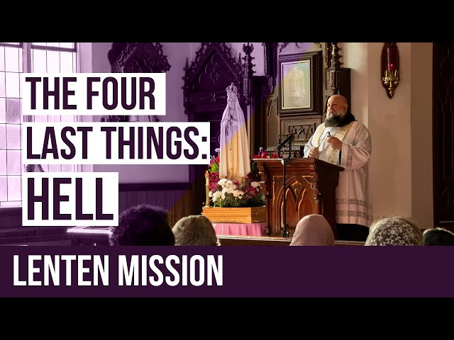 The Four Last Things Lenten Mission - Hell