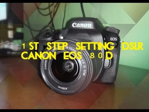 CANON EOS 80D | 1st STEP SETTING DSLR (INDONESIA)