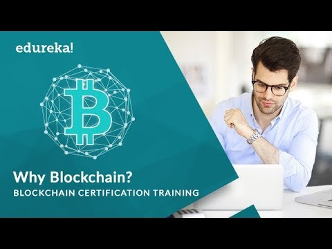 Why Blockchain? | What is Blockchain? | Blockchain Tutorial | Blockchain Demystified | Edureka