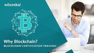 Why Blockchain?   What is Blockchain?   Blockchain Tutorial   Blockchain Demystified   Edureka