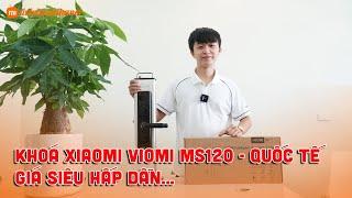 [HOT] Khoá cửa thông minh Xiaomi Viomi MS120 - Quốc Tế - Giá Siêu Hấp Dẫn