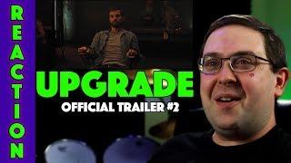 REACTION! Upgrade Trailer #2 - Logan Marshal-Green Movie 2018