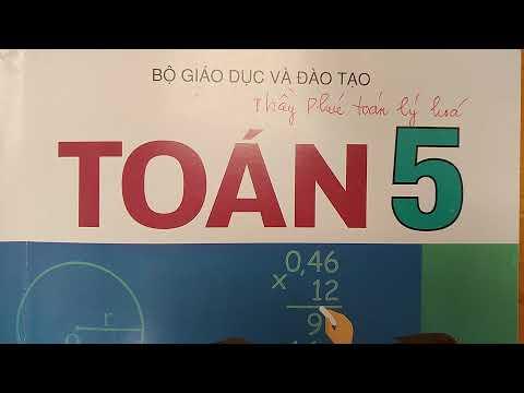 TOÁN LỚP 5 BÀI TẬP TOÁN SGK trang 32 - LUYỆN TẬP CHUNG | Thầy Phúc toán lý hóa