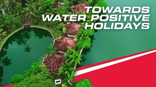 Towards Water Positive Holiday | Responsible Tourism | #RiseForGood | Club Mahindra | Mahindra Rise