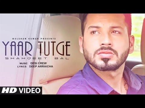 Yaar Tutge || Shahjeet Bal || Official HD Song