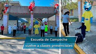 Así fue el regreso a clases presenciales en Campeche a un año del cierre de escuelas por Covid-19