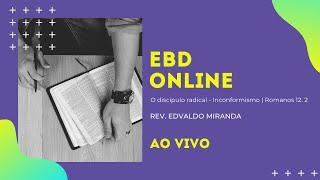 EBD Online | 03/01/2020 | Rev. Edvaldo Miranda | Romanos 12. 2