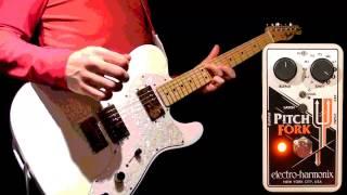 EHX electro-harmonix Pitch Fork demo