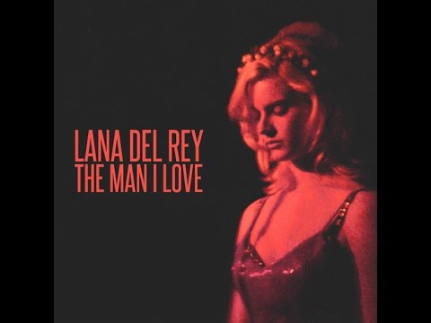 Lana Del Rey- The Man I Love (Lyrics)
