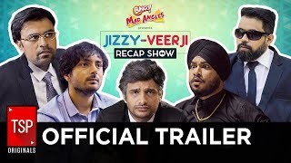 TSPs Jizzy-Veerji Recap Show | Official Trailer